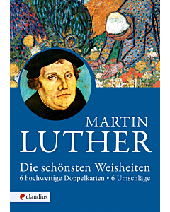 Martin Luther - Die schönsten Weisheiten
