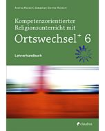 Kompetenzorientierter Religionsunterricht mit OrtswechselPLUS 6
