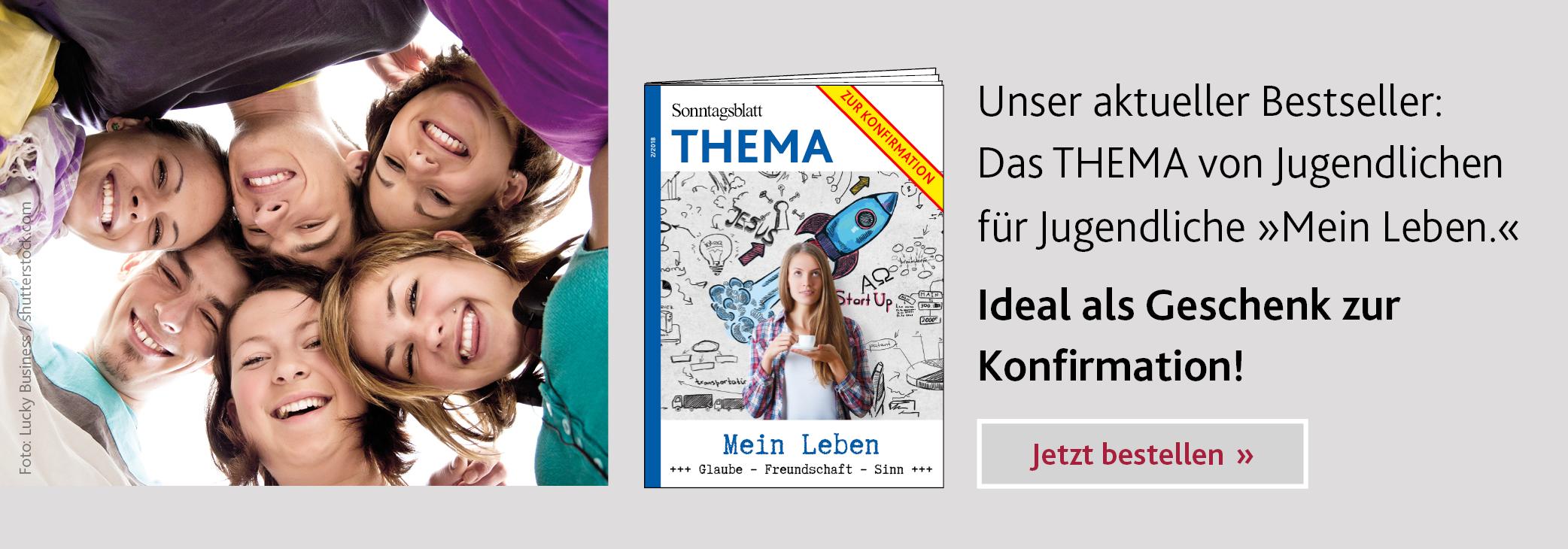 THEMA-Magazin Mein Leben. Glaube, Freundschaft, Sinn