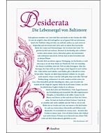 Desiderata - Die Lebensregel von Baltimore