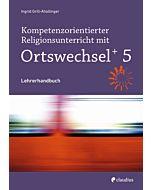 Kompetenzorientierter Religionsunterricht mit OrtswechselPLUS 5